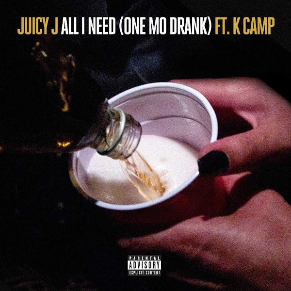 Juicy J - All I Need (One Mo Drank) [feat. K CAMP] - Single Cover