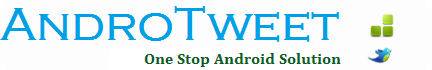 Androtweet-One Stop Android Solution