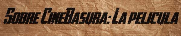 TODOS CON CINEBASURA: LA PELÍCULA