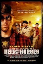 Watch Beer For My Horses 2008 Megavideo Movie Online