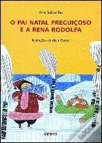 O Pai Natal Preguiçoso e a Rena Rodolfa de Ana Saldanha