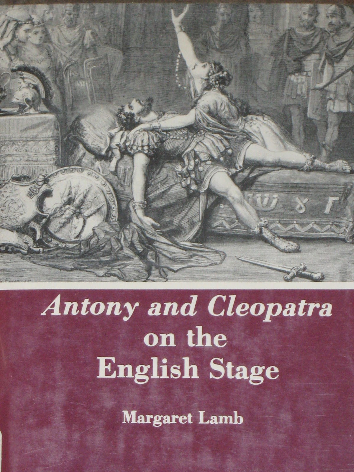 mostly shakespeare but also some occasional nonsense antony and cleopatra on the english stage by margaret lamb as its title suggests this book is a study of english productions of antony and cleopatra from