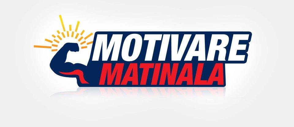 Motivare Matinala