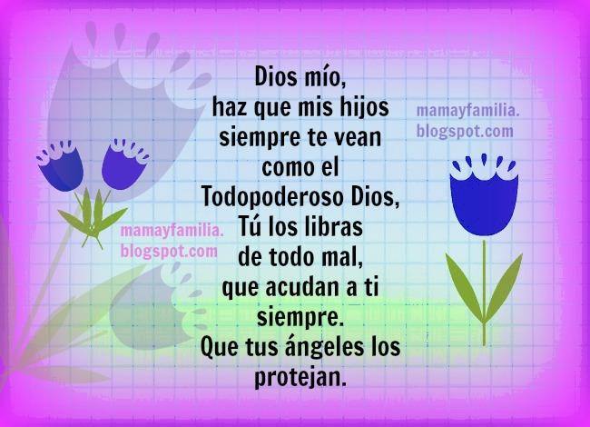 Oración por protección de mis hijos. Dios mío, cuida a mi hija, hijo. Protege a mi niño, niña. oraciones por los niños, adolescentes, hijos jóvenes. Cuidado con ángeles de Dios. Mamá y familia. Súplica por la familia.