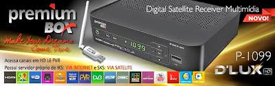 NOVA ATUALIZAÇÃO PREMIUMBOX P1099 HD D LUX  V1.28 -- 14/04/2015