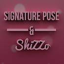 Signature Pose & Shizzo