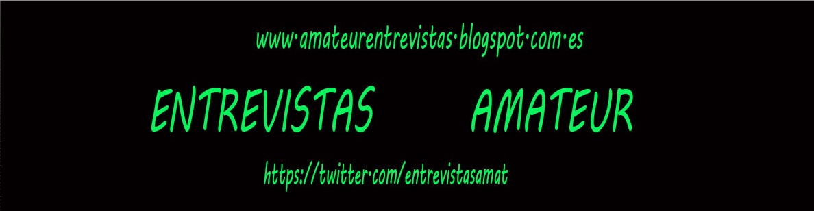 Entrevistas Amateur