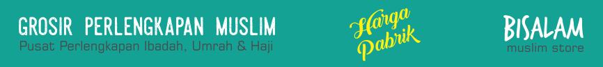 Grosir Perlengkapan Muslim, Oleh Oleh Haji dan Umrah, Baju Muslim, Koko, Sirwal, Sarung, Sajadah