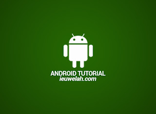 android tutorial ieuwelah