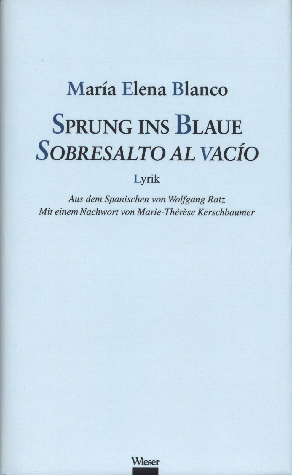 Sprung ins Blaue/Sobresalto al vacío (Wieser Verlag, Klagenfurt, Austria, 2015)
