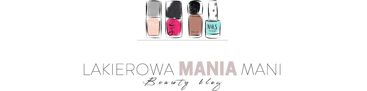 LAKIEROWA MANIA MANI Beauty blog
