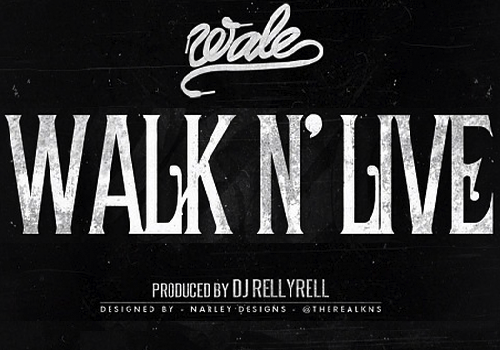 Wale ft. DJ RellyRell - Walk