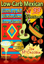 New! Low-Carb Mexican: South of the Border Goes Low-Carb!