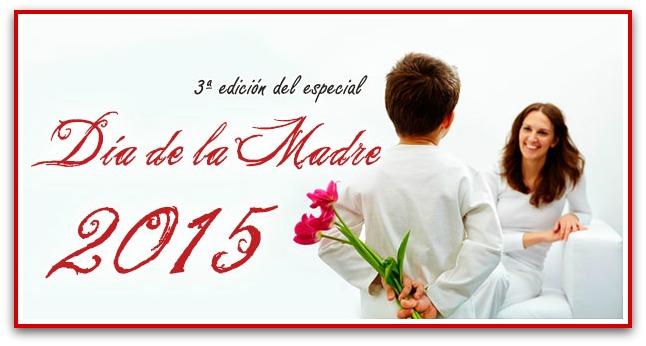Especial día de la Madre 2015