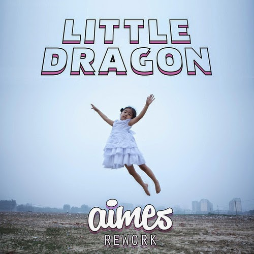 Little Dragon - Nabuma Rubberband (AIMES Remix)