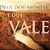 O Deus dos montes é o Deus dos Vales