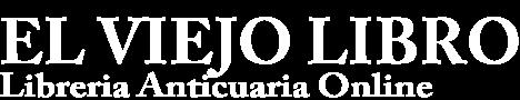 El Viejo Libro. Librería Anticuaria Online. Edward Contreras Vergara.