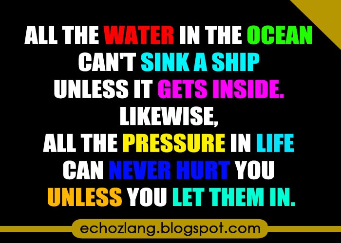 All the water in the ocean can't sink a ship unless it gets inside.
