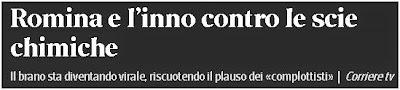 http://video.corriere.it/romina-l-inno-contro-scie-chimiche/045ee85e-69bb-11e4-96be-d4ee9121ff4d