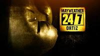 mayweather-ortiz 24/7