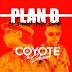 Plan B – Jingle El Coyote The Show