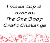 I won Top 3 at One Stop Craft Challenge!