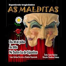 AS MALDITAS (TRAGICOMÉDIA) DE VOLTA, 28/07, ÀS 20H, NO TEATRO IRACLES PIRES.