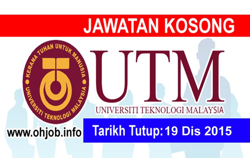 Jawatan Kerja Kosong Universiti Teknologi Malaysia (UTM) logo www.ohjob.info disember 2015