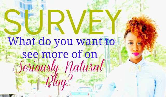What do you want to see more of on Seriously Natural Blog? | SURVEY