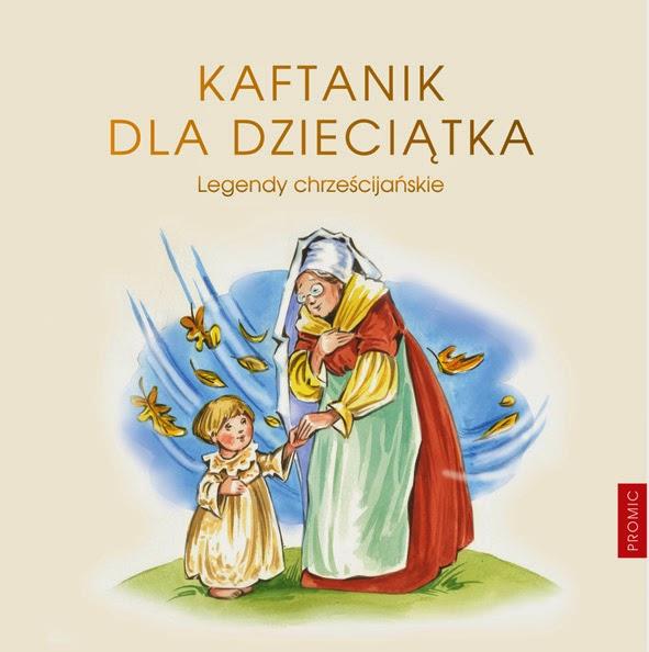 Kaftanik dla Dzieciątka. Legendy chrześcijańskie.