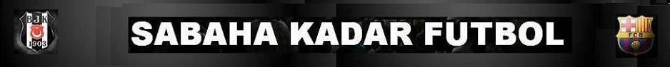 Sabaha Kadar Futbol