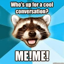 Conversation Raccoon Meme