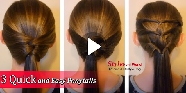 3 Quick and Easy Ponytails Hairstyle Tutorial