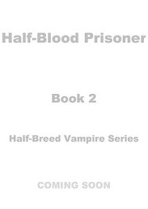 Half-Blood Prisoner by Maxi Shelton