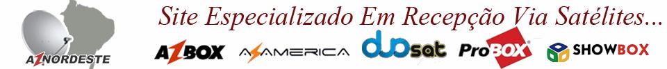 Az Nordeste - Receptores, Decos, Atualizações, Tutoriais, Noticias. Azbox, AzAmerica.