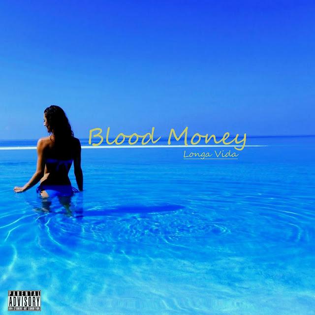 "Blood Money ""Longa Vida (Mixtape)"""
