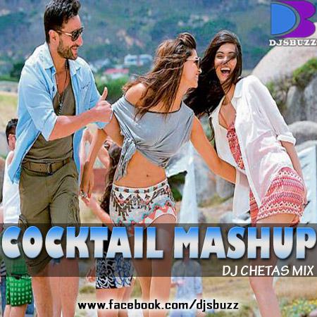 COCKTAIL MASHUP BY DJ CHETAS MIX