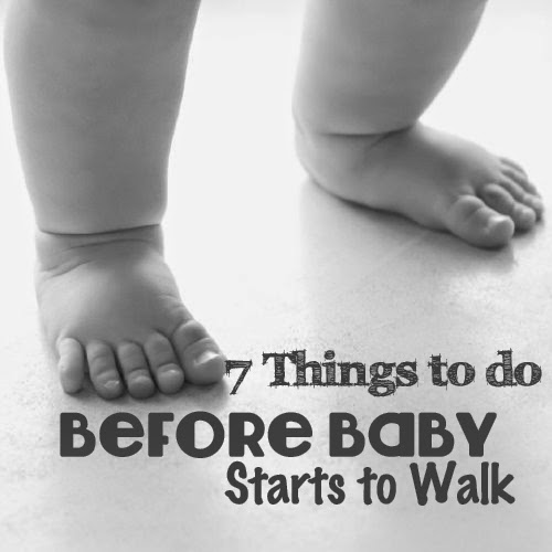 7 Things to Take Advantage of Before Your Baby Starts Walking