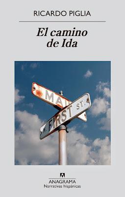 Ricardo Piglia: El camino de Ida