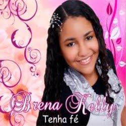 Brena Kelly - Tenha Fé