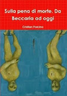 """""""Sulla pena di morte. Da Beccaria ad oggi""""-  Nuova Edizione (2014)"""