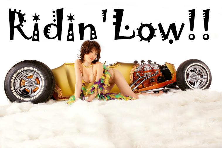 Ridin' Low!!!