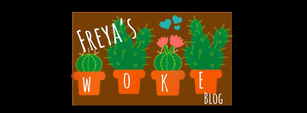 Freya's Woke Blog