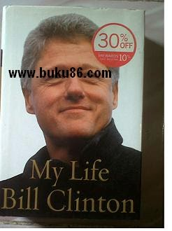 Biografi Bill Clinton: My LIfe Bill Clinton