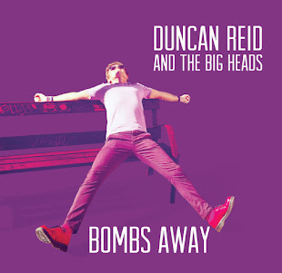 "Duncan Reid and the Big Heads - ""Bombs Away"""