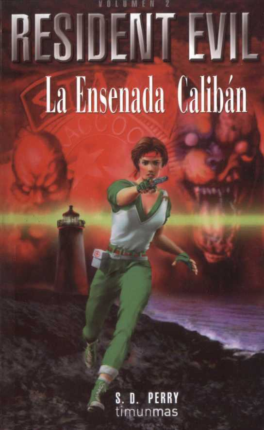 Serie Resident Evil, S.D. Perry ResidentEvil2-LaEnsenadaCaliban-Por
