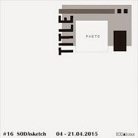 ▲ SODASKETCH#16 TILL 21.04