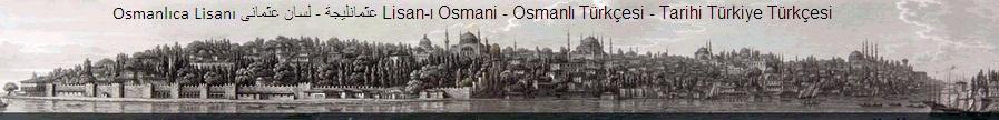 Osmanlıca -  Türkçe - Lisan-ı Osmani لسان عثمانى