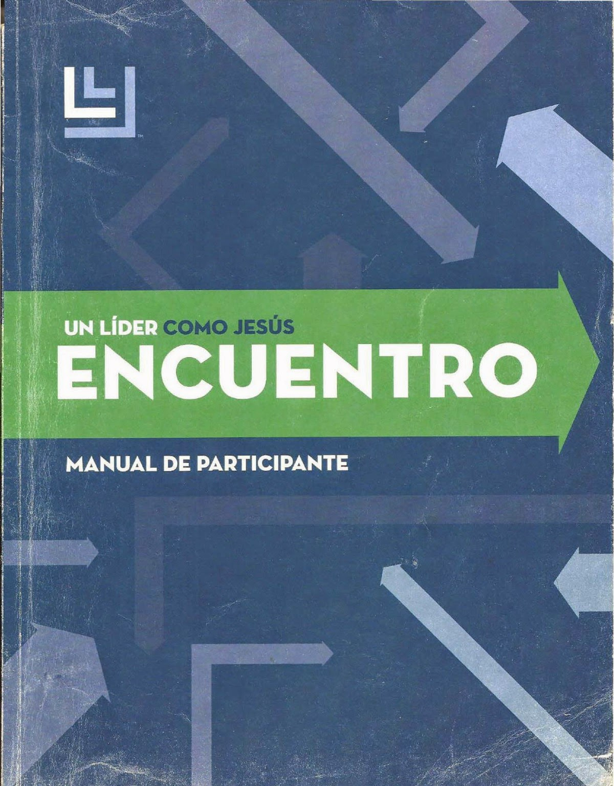 The Center For Faithwalk Leadership-Un Líder Como Jesús-Encuentro-Manual De Participante-