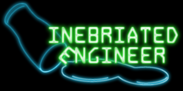 The Inebriated Engineer